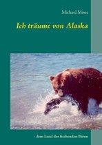 Ich Traume Von Alaska