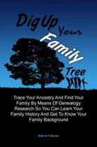 Dig Up Your Family Tree
