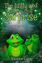 The Witty and Wendy Bullfrog Surprise