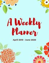 A Weekly Planner April 2019 - June 2020