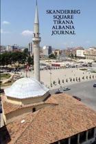 Skanderbeg Square Tirana Albania Journal