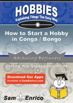 How to Start a Hobby in Conga / Bongo