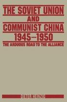 The Soviet Union and Communist China 1945-1950