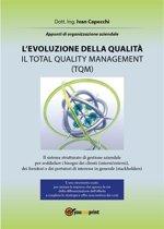 L'evoluzione della qualità. Il Total Quality Management (TQM)