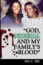 God, Nigeria and My Family's Blood