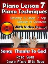 Piano Lesson #7 - Piano Techniques - Dreamy 7, Open 7 Arp, Melody in Octaves with Video Demos to the Gospel Song ''Thanks to God''