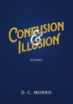 Confusion & Illusion