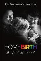 Homebirth: Safe & Sacred