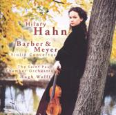 Hilary Hahn - Barber & Meyer Violin Concertos