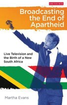 Broadcasting the End of Apartheid
