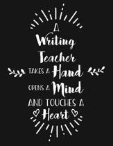 A Writing Teacher Takes a Hand Opens a Mind and Touches a Heart