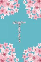 T Monogram Letter T Cherry Blossoms Journal Notebook