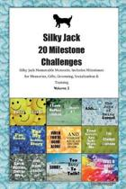 Silky Jack 20 Milestone Challenges Silky Jack Memorable Moments.Includes Milestones for Memories, Gifts, Grooming, Socialization & Training Volume 2