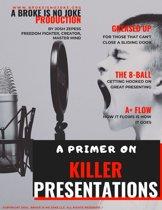 A Primer On Killer Presentations
