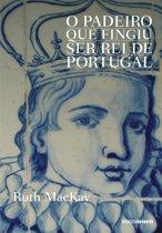 O padeiro que fingiu ser rei de Portugal