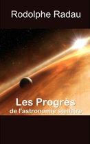 Les Progrès de l'astronomie stellaire