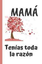Mama, Tenias Toda La Razon