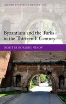 Byzantium and the Turks in the Thirteenth Century