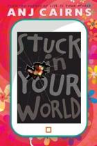 Stuck in Your World
