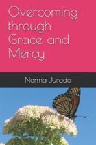 Overcoming through Grace and Mercy
