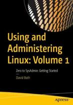 Using and Administering Linux: Volume 1