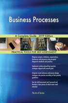 Business Processes A Complete Guide - 2019 Edition