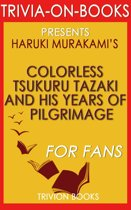 Boekomslag van 'Colorless Tsukuru Tazaki and His Years of Pilgrimage: A Novel by Haruki Murakami (Trivia-On-Books)'