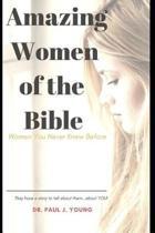 Amazing Women Of the Bible