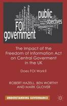 The Impact of the Freedom of Information Act on Central Government in the UK