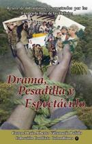 Drama, Pesadilla y Espectaculo