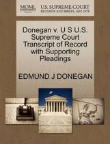 Donegan V. U S U.S. Supreme Court Transcript of Record with Supporting Pleadings