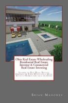 Ohio Real Estate Wholesaling Residential Real Estate Investor & Commercial Real Estate Investing