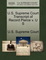 U.S. Supreme Court Transcript of Record Pierce V. U S