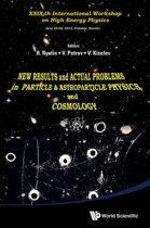 New Results and Actual Problems in Particle & Astroparticle Physics and Cosmology