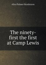 The Ninety-First the First at Camp Lewis