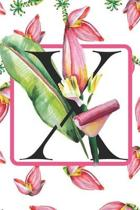 X: Initial X Monogram Notebook Journal Gift for Tropical Flower Lovers