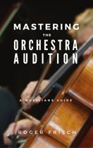 Mastering the Orchestra Audition