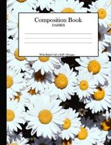 Composition Book Daisies: Wide Ruled 7.44'' x 9.69'' 118 pages