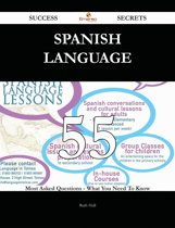 Spanish language 55 Success Secrets - 55 Most Asked Questions On Spanish language - What You Need To Know