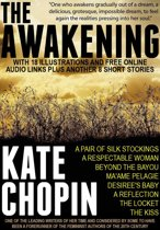 The Awakening with 18 Illustrations and Free Online Audio Links. Plus Another 8 Short Stories