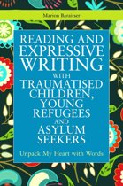Reading and Expressive Writing with Traumatised Children, Young Refugees and Asylum Seekers