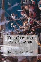 The Capture of a Slaver John Taylor Wood