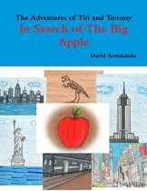 The Adventures of Titi and Tommy, in Search of The Big Apple