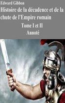 Histoire de la décadence et de la chute de l'Empire romain-Tome I et II