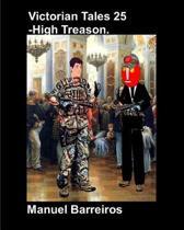 Victorian Tales 25 - High Treason