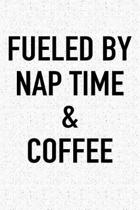 Fueled by Nap Time and Coffee