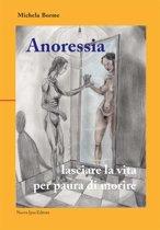 Anoressia: lasciare la vita per paura di morire