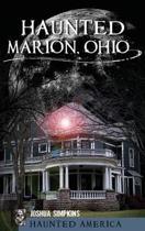 Haunted Marion Ohio