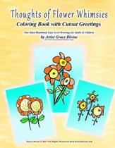 Thoughts of Flower Whimsies Coloring Book with Cutout Greetings One Sided Handmade Easy Level Drawings for Adults & Children by Artist Grace Divine (For Fun & Entertainment Purposes Only)