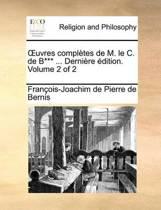 Uvres Compltes de M. Le C. de B*** ... Dernire Dition. Volume 2 of 2